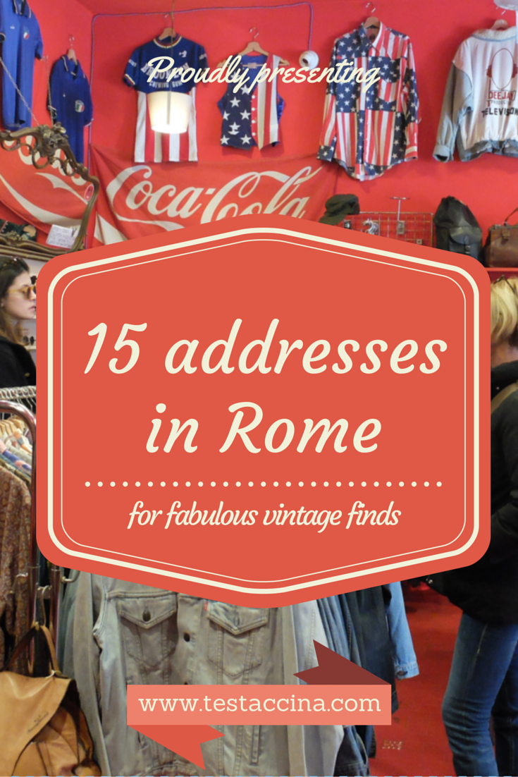 A guide to the best vintage stores in Rome, with 15 essential addresses for fabulous second-hand shopping.