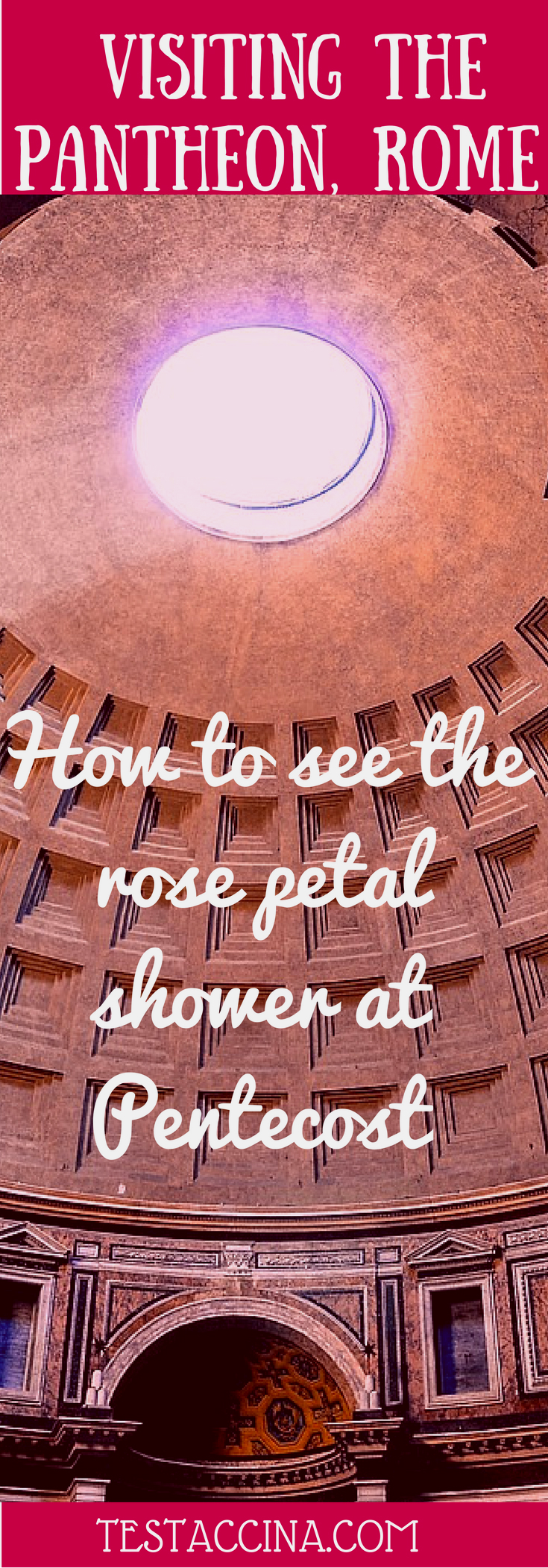 How to see the rose petal shower in the Pantheon, Rome, at Pentecost. La pioggia della rose at the Pantheon in Rome, Italy.