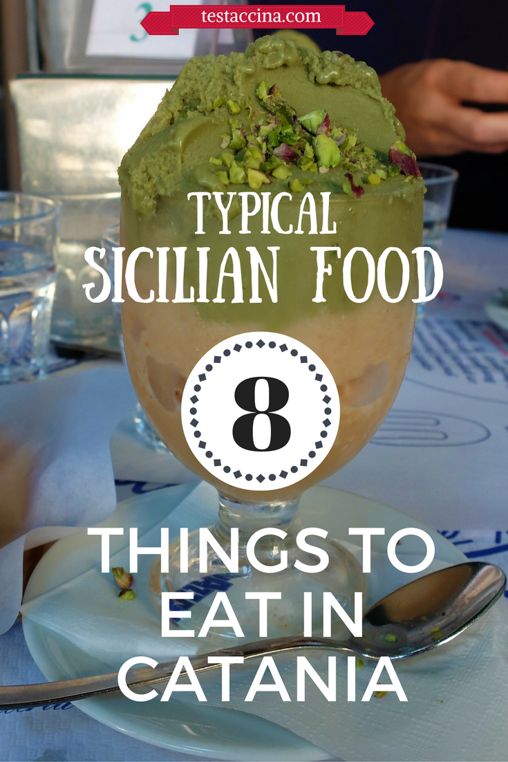 Typical Sicilian Food: 8 Things to Eat Before Leaving Catania