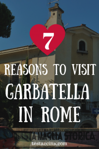 7 reasons to visit the Garbatella neighbourhood in Rome, a fairy-tale urban village where food and architectural traditions have been perfectly preserved.