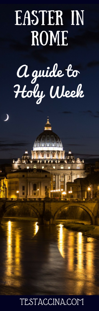 Easter in Rome 2020: a guide to Holy Week 2020 in Rome, including Maundy Thursday, Good Friday, Easter Saturday, Easter Sunday and Easter Monday.
